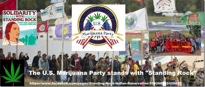 The U.S. MARIJUANA PARTY STANDS WITH STANDING ROCK!